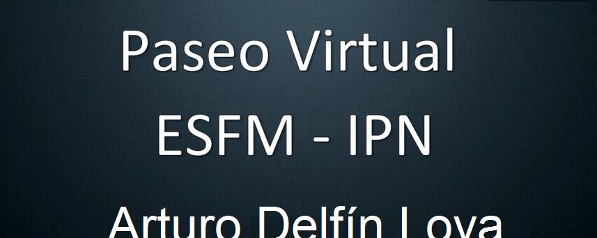Recorrido virtual ESFM-IPN