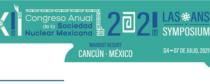 XXXII Congreso Anual de la SNM, 2021 LAS/ANS Symposium.